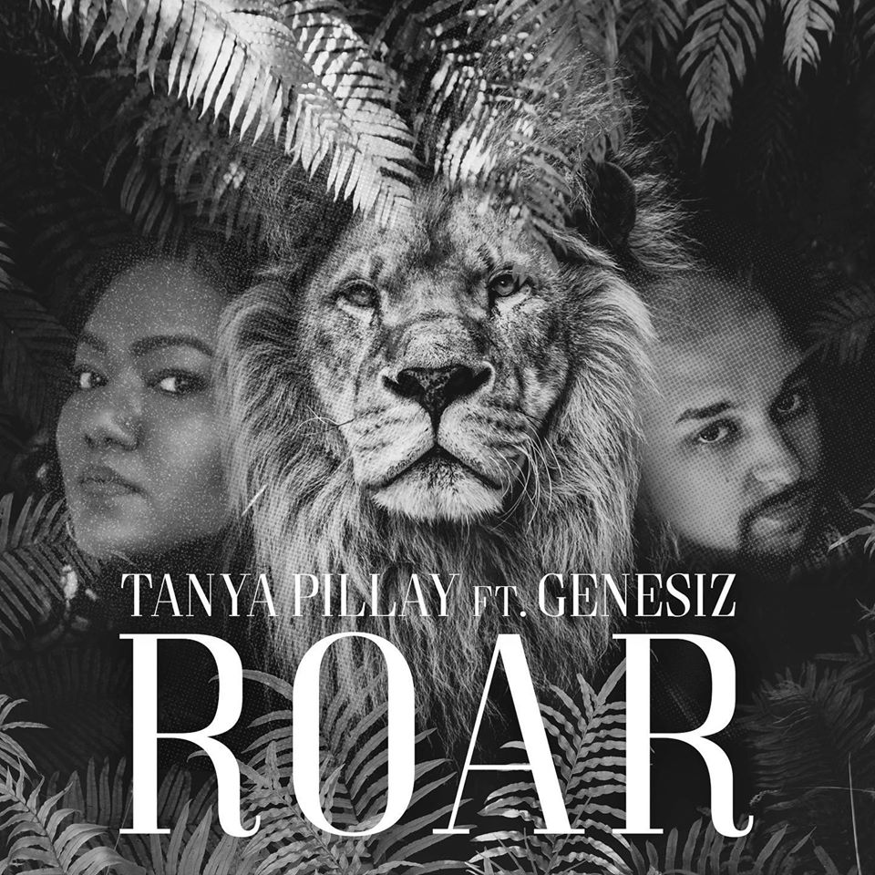 TANYA PILLAY – Roar ft. GENESIZ