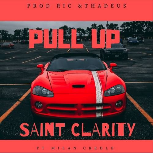 Saint Clarity – Pull Up ft. Milan Credle
